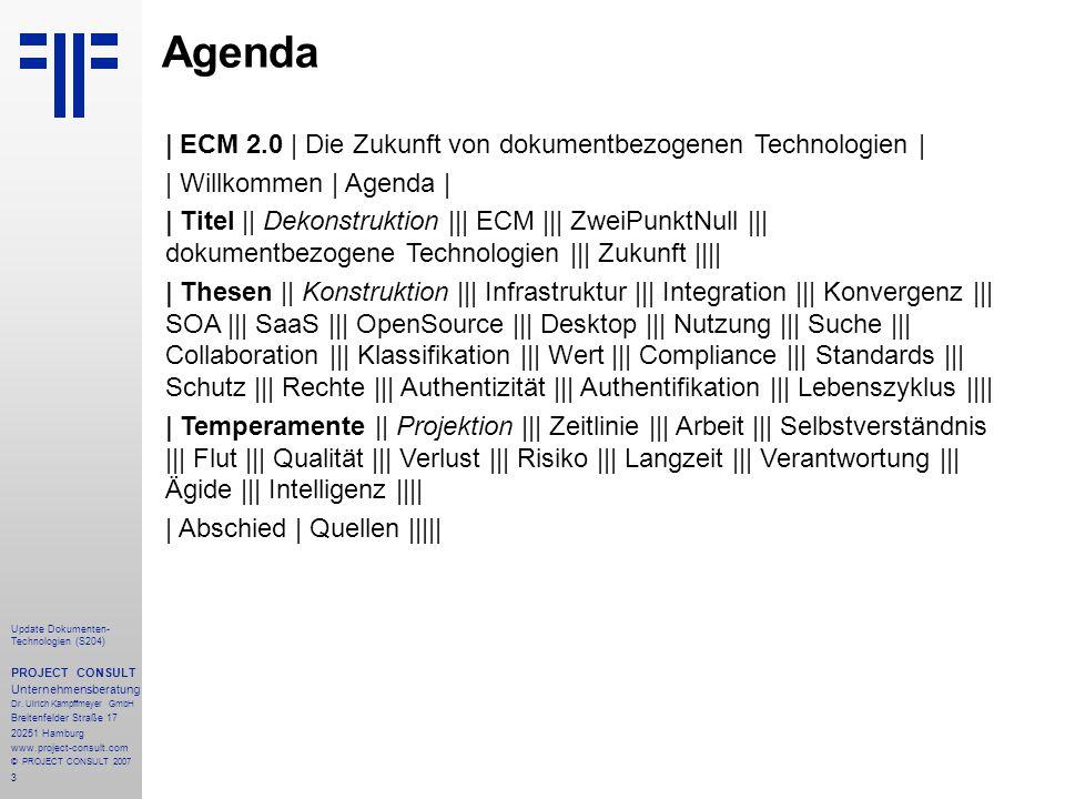 3 Update Dokumenten- Technologien (S204) PROJECT CONSULT Unternehmensberatung Dr. Ulrich Kampffmeyer GmbH Breitenfelder Straße 17 20251 Hamburg www.pr