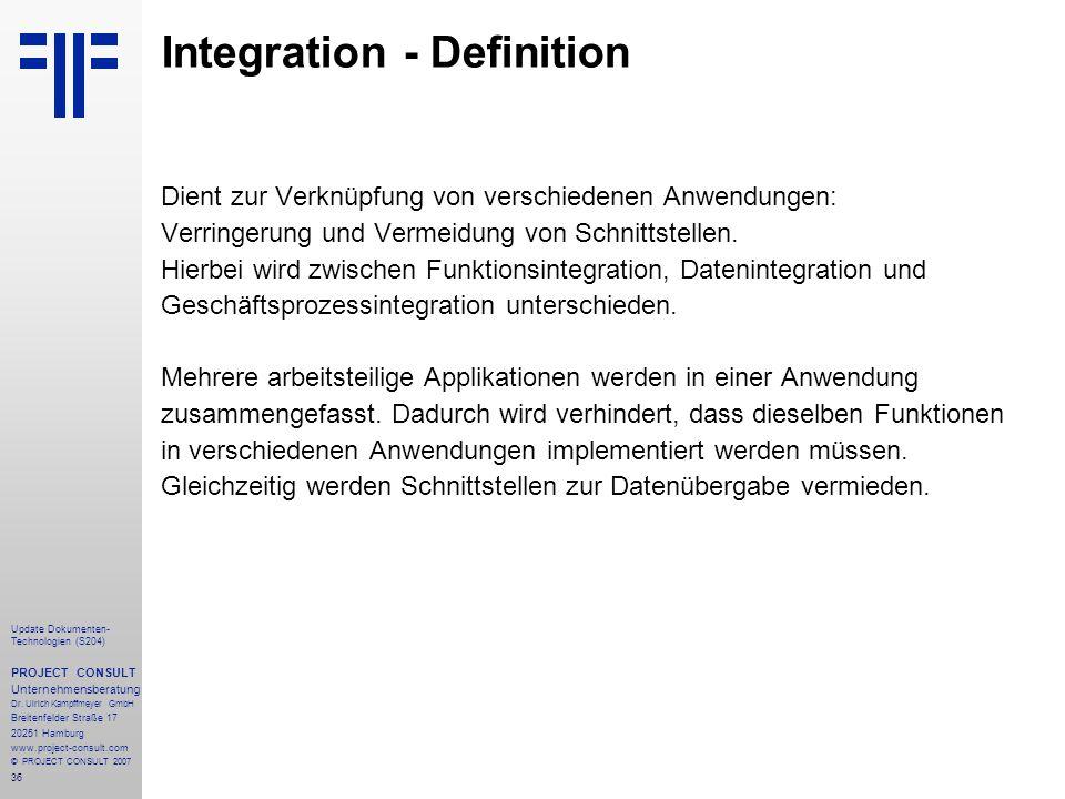 36 Update Dokumenten- Technologien (S204) PROJECT CONSULT Unternehmensberatung Dr. Ulrich Kampffmeyer GmbH Breitenfelder Straße 17 20251 Hamburg www.p