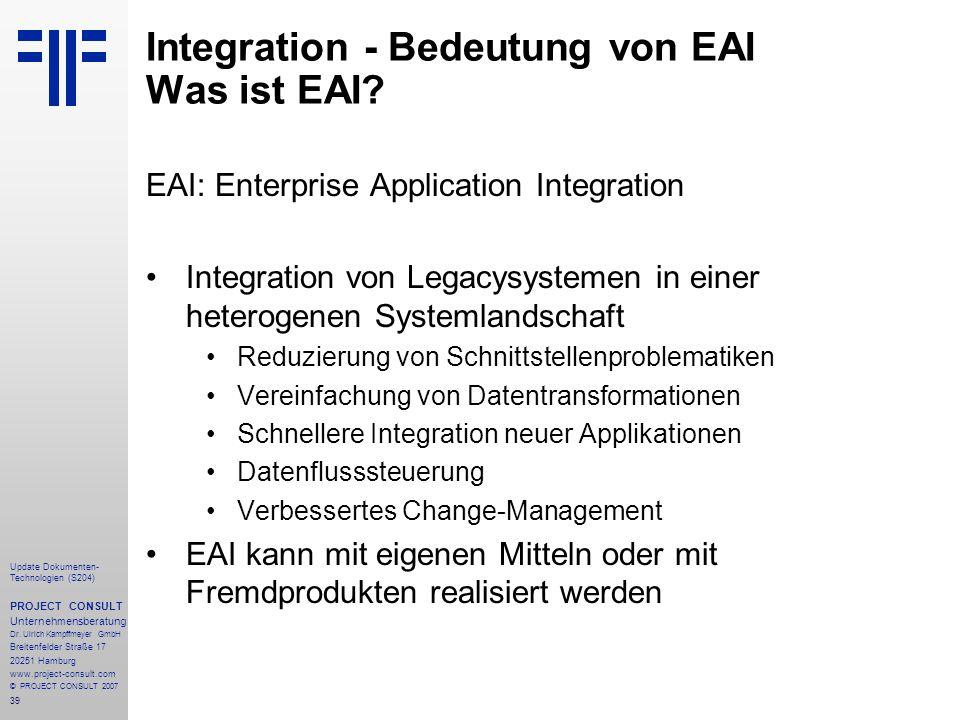 39 Update Dokumenten- Technologien (S204) PROJECT CONSULT Unternehmensberatung Dr. Ulrich Kampffmeyer GmbH Breitenfelder Straße 17 20251 Hamburg www.p