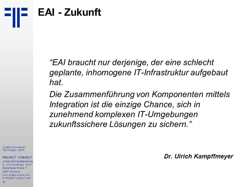 40 Update Dokumenten- Technologien (S204) PROJECT CONSULT Unternehmensberatung Dr. Ulrich Kampffmeyer GmbH Breitenfelder Straße 17 20251 Hamburg www.p