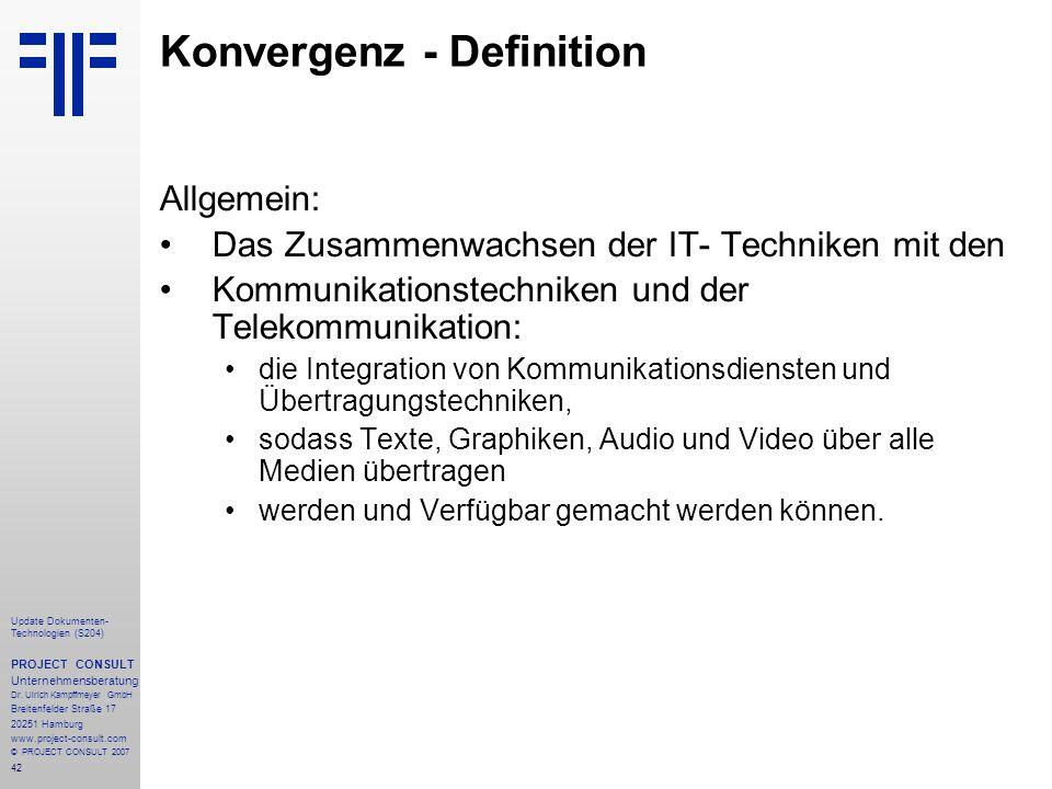 42 Update Dokumenten- Technologien (S204) PROJECT CONSULT Unternehmensberatung Dr. Ulrich Kampffmeyer GmbH Breitenfelder Straße 17 20251 Hamburg www.p