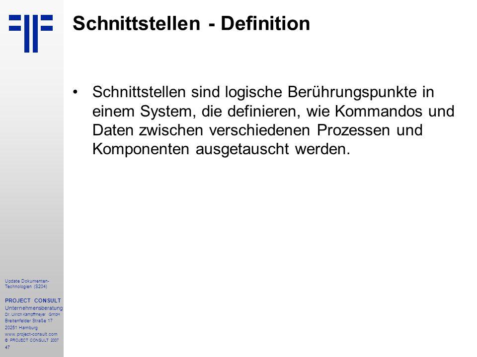 47 Update Dokumenten- Technologien (S204) PROJECT CONSULT Unternehmensberatung Dr. Ulrich Kampffmeyer GmbH Breitenfelder Straße 17 20251 Hamburg www.p
