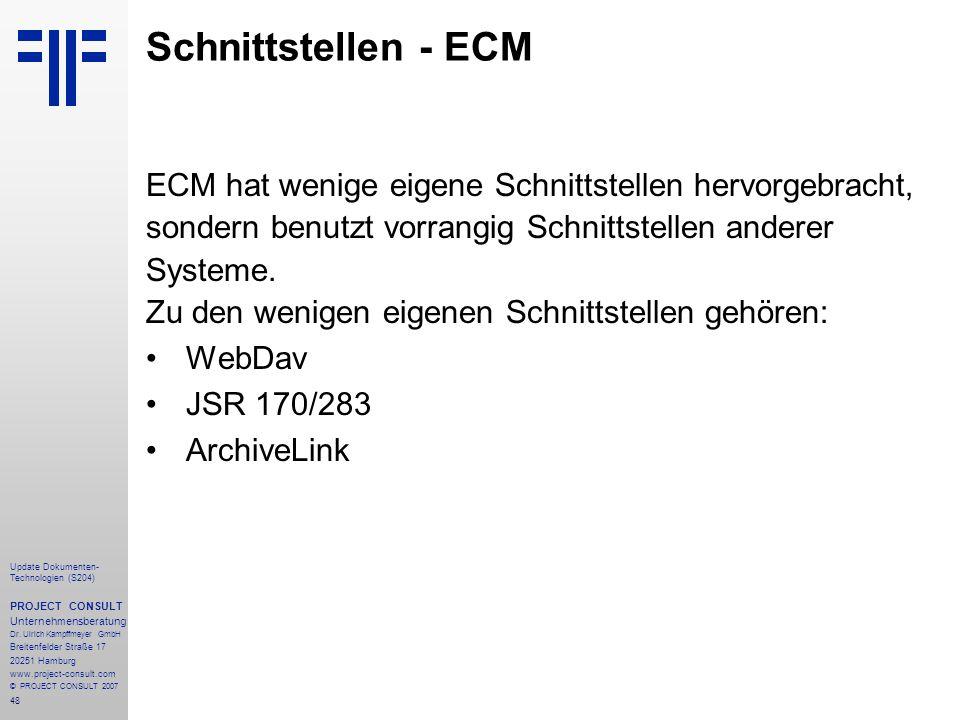 48 Update Dokumenten- Technologien (S204) PROJECT CONSULT Unternehmensberatung Dr. Ulrich Kampffmeyer GmbH Breitenfelder Straße 17 20251 Hamburg www.p