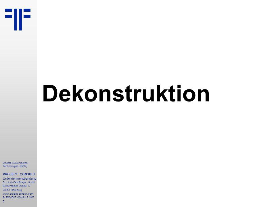5 Update Dokumenten- Technologien (S204) PROJECT CONSULT Unternehmensberatung Dr. Ulrich Kampffmeyer GmbH Breitenfelder Straße 17 20251 Hamburg www.pr