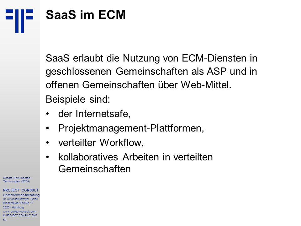 58 Update Dokumenten- Technologien (S204) PROJECT CONSULT Unternehmensberatung Dr. Ulrich Kampffmeyer GmbH Breitenfelder Straße 17 20251 Hamburg www.p