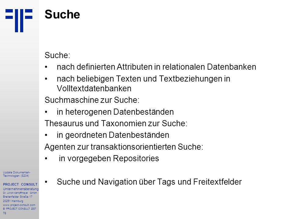 78 Update Dokumenten- Technologien (S204) PROJECT CONSULT Unternehmensberatung Dr. Ulrich Kampffmeyer GmbH Breitenfelder Straße 17 20251 Hamburg www.p