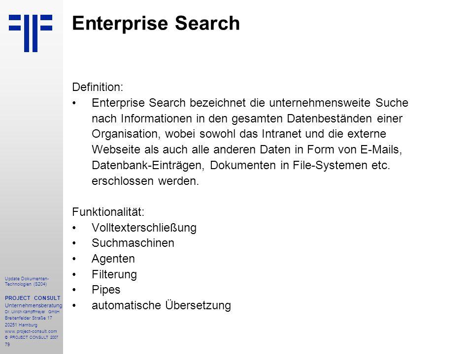 79 Update Dokumenten- Technologien (S204) PROJECT CONSULT Unternehmensberatung Dr. Ulrich Kampffmeyer GmbH Breitenfelder Straße 17 20251 Hamburg www.p