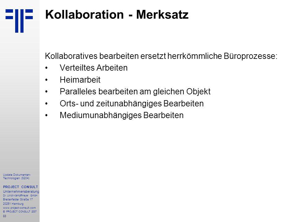 83 Update Dokumenten- Technologien (S204) PROJECT CONSULT Unternehmensberatung Dr. Ulrich Kampffmeyer GmbH Breitenfelder Straße 17 20251 Hamburg www.p