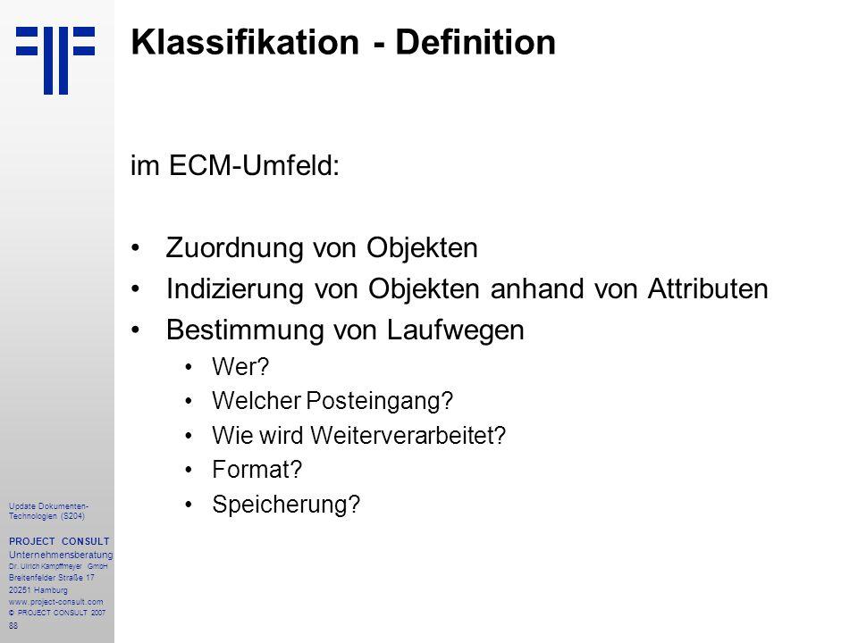 88 Update Dokumenten- Technologien (S204) PROJECT CONSULT Unternehmensberatung Dr. Ulrich Kampffmeyer GmbH Breitenfelder Straße 17 20251 Hamburg www.p