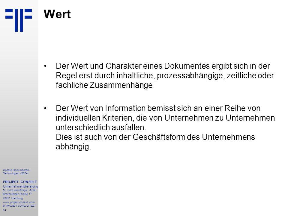 94 Update Dokumenten- Technologien (S204) PROJECT CONSULT Unternehmensberatung Dr. Ulrich Kampffmeyer GmbH Breitenfelder Straße 17 20251 Hamburg www.p