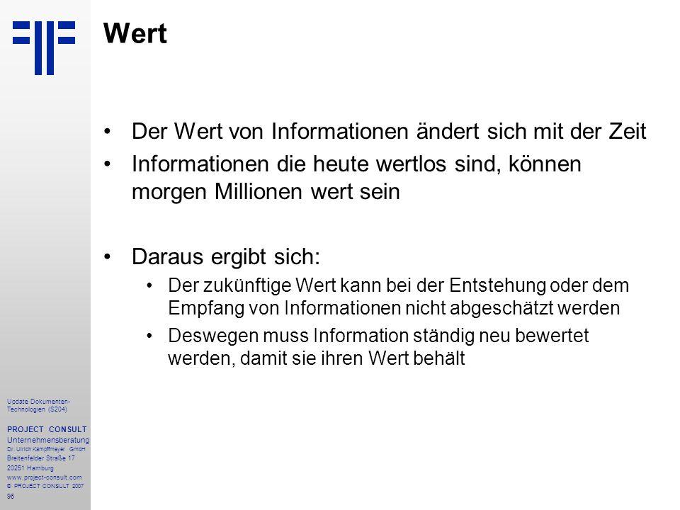 96 Update Dokumenten- Technologien (S204) PROJECT CONSULT Unternehmensberatung Dr. Ulrich Kampffmeyer GmbH Breitenfelder Straße 17 20251 Hamburg www.p
