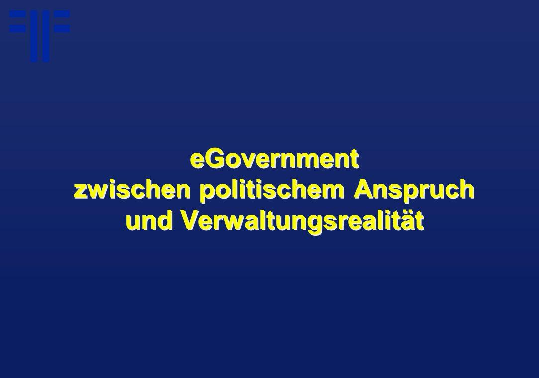 eGovernment zwischen politischem Anspruch und Verwaltungsrealität