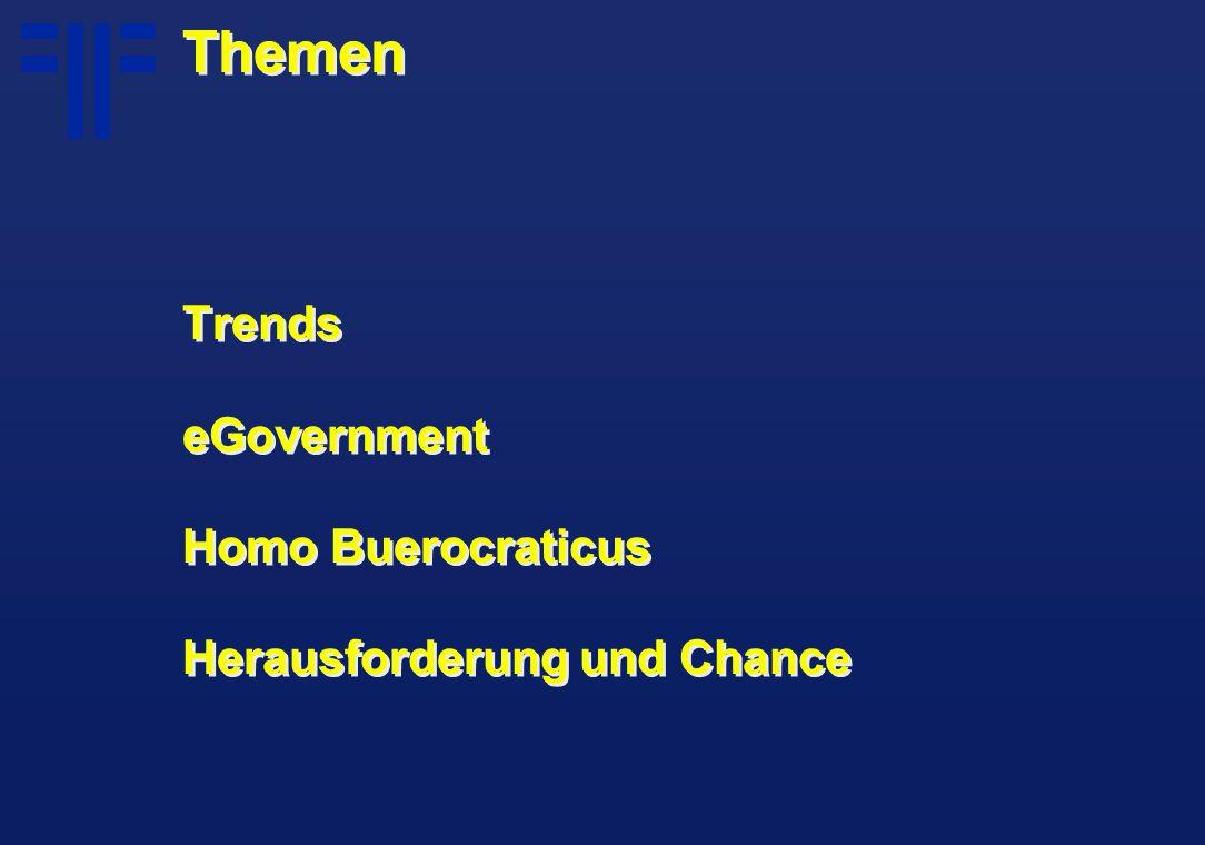 Themen Trends eGovernment Homo Buerocraticus Herausforderung und Chance