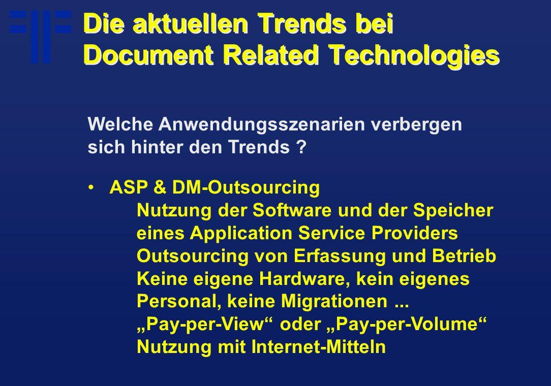 ASP & DM-Outsourcing Nutzung der Software und der Speicher eines Application Service Providers Outsourcing von Erfassung und Betrieb Keine eigene Hardware, kein eigenes Personal, keine Migrationen...