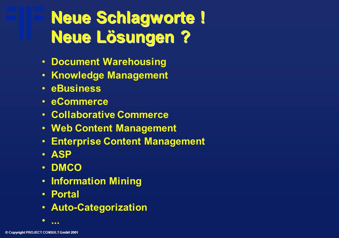 © Copyright PROJECT CONSULT GmbH 2001 Neue Schlagworte .