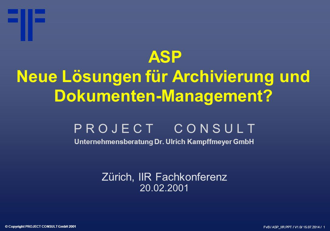 "© Copyright PROJECT CONSULT GmbH 2001 FvB / ASP_IIR.PPT / V1.0/ 15.07.2014 / 22 ASP DMCO Anbieter Wettbewerb von ""ausserhalb : Software-Produkte (Content Management) IBM, Lotus, Microsoft, Oracle, SAP..."