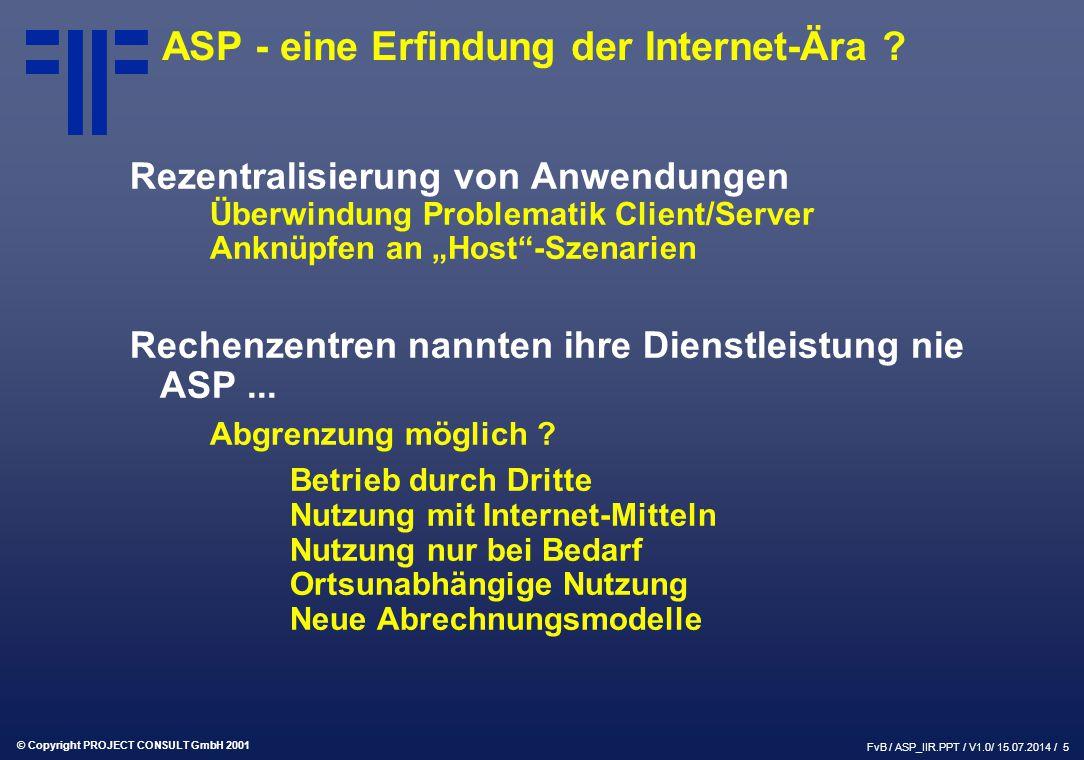 © Copyright PROJECT CONSULT GmbH 2001 FvB / ASP_IIR.PPT / V1.0/ 15.07.2014 / 5 ASP - eine Erfindung der Internet-Ära .