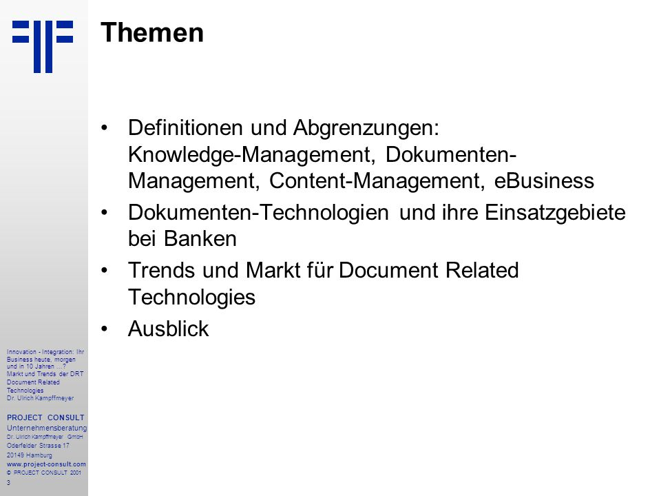 3 Innovation - Integration: Ihr Business heute, morgen und in 10 Jahren....