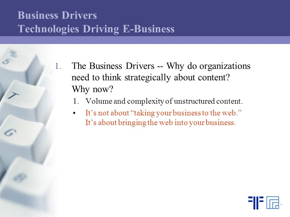 Business Drivers Technologies Driving E-Business 1.