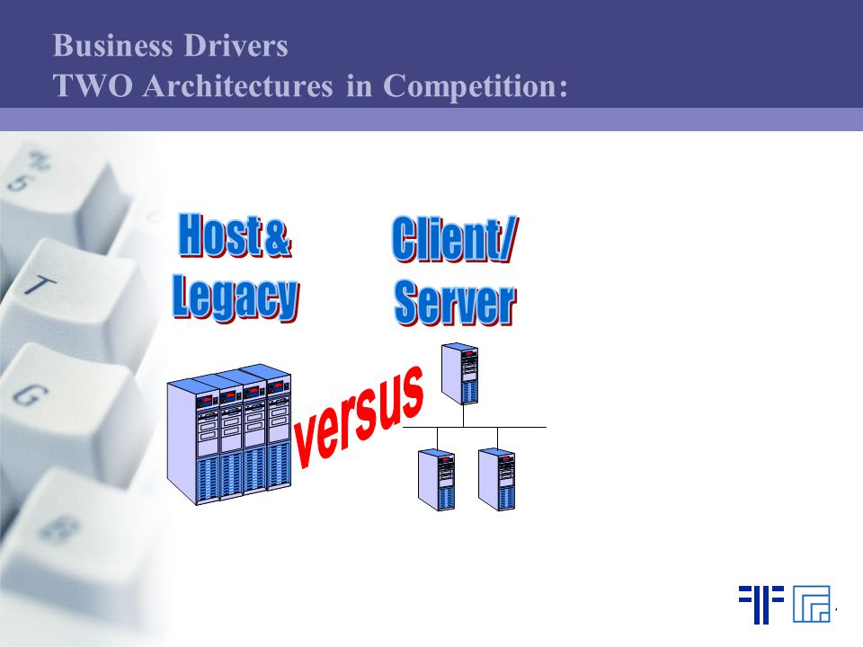 Business Drivers TWO Architectures in Competition: