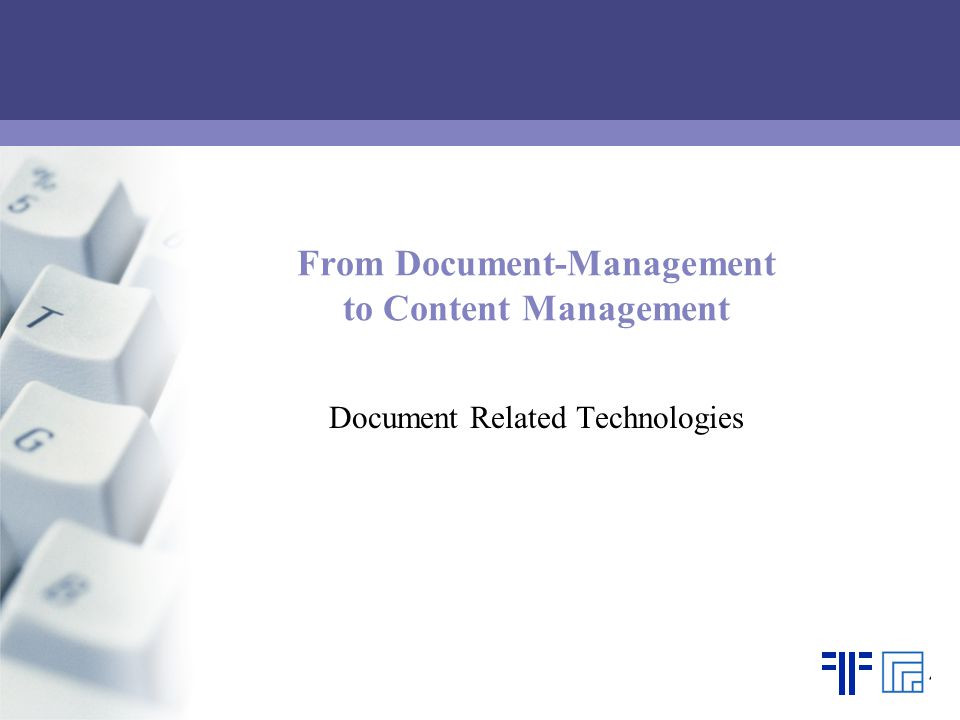 From Document-Management to Content Management Document Related Technologies