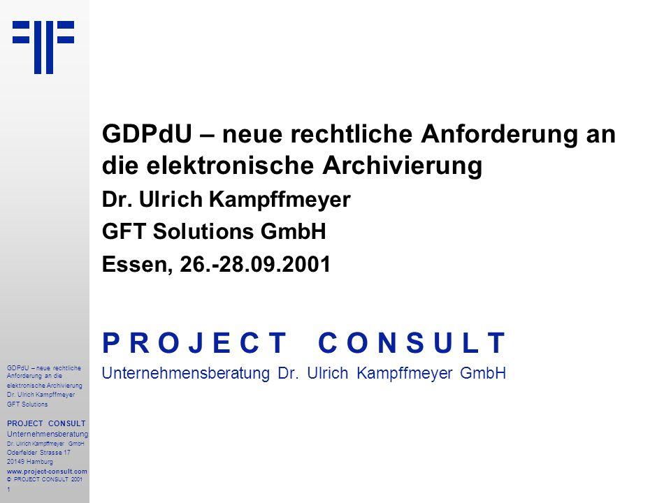 2 GDPdU – neue rechtliche Anforderung an die elektronische Archivierung Dr.