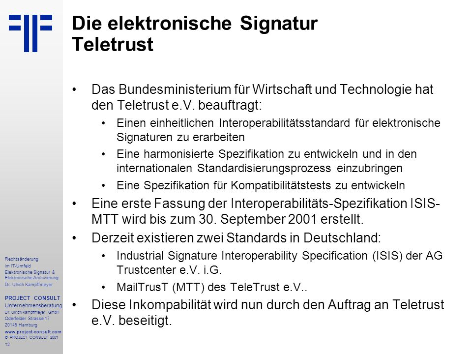 12 Rechtsänderung im IT-Umfeld Elektronische Signatur & Elektronische Archivierung Dr.
