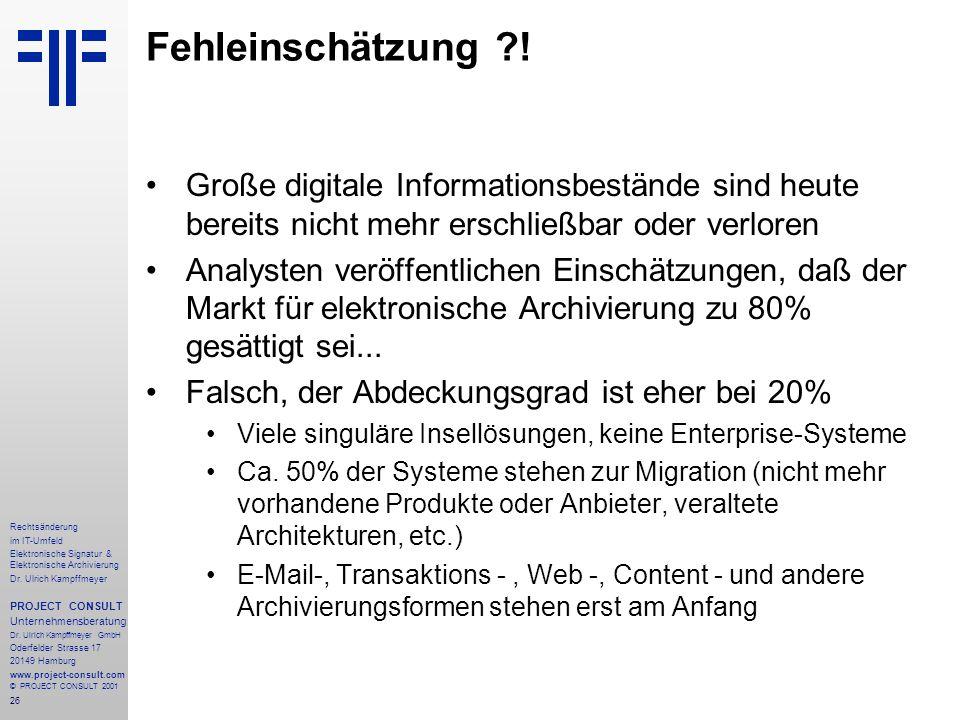 26 Rechtsänderung im IT-Umfeld Elektronische Signatur & Elektronische Archivierung Dr.