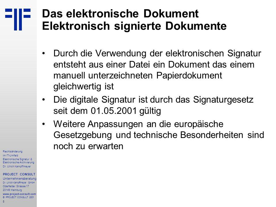 8 Rechtsänderung im IT-Umfeld Elektronische Signatur & Elektronische Archivierung Dr.