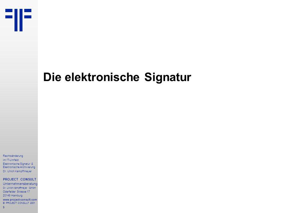 9 Rechtsänderung im IT-Umfeld Elektronische Signatur & Elektronische Archivierung Dr.