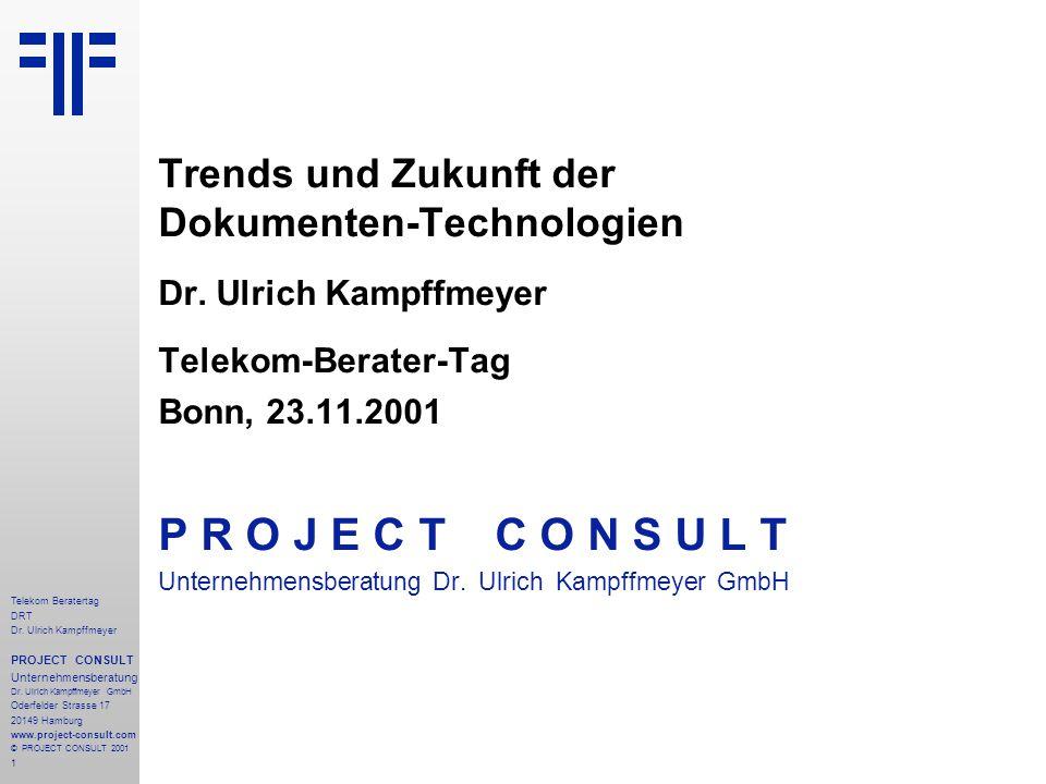 2 Telekom Beratertag DRT Dr.Ulrich Kampffmeyer PROJECT CONSULT Unternehmensberatung Dr.