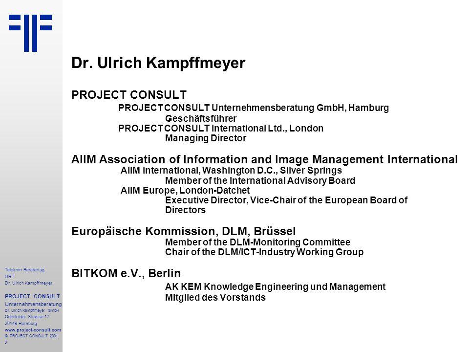 3 Telekom Beratertag DRT Dr.Ulrich Kampffmeyer PROJECT CONSULT Unternehmensberatung Dr.