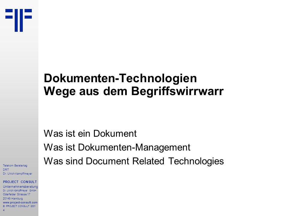 4 Telekom Beratertag DRT Dr. Ulrich Kampffmeyer PROJECT CONSULT Unternehmensberatung Dr.