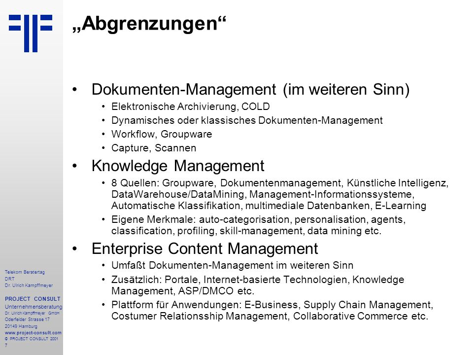 8 Telekom Beratertag DRT Dr.Ulrich Kampffmeyer PROJECT CONSULT Unternehmensberatung Dr.