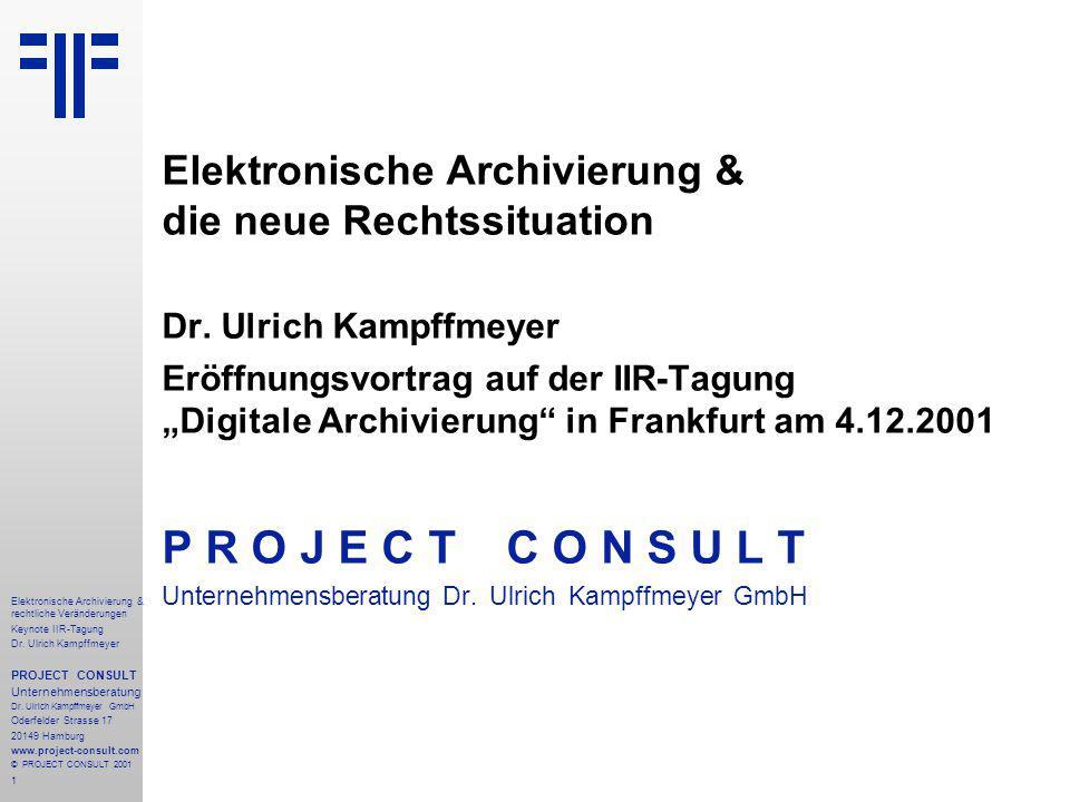 1 Elektronische Archivierung & rechtliche Veränderungen Keynote IIR-Tagung Dr.