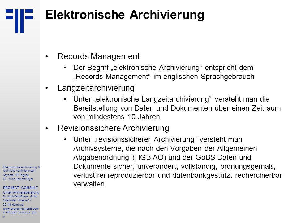 9 Elektronische Archivierung & rechtliche Veränderungen Keynote IIR-Tagung Dr.