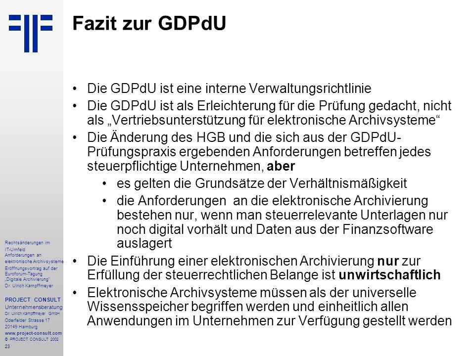 """23 Rechtsänderungen im IT-Umfeld Anforderungen an elektronische Archivsysteme Eröffnungsvortrag auf der Euroforum-Tagung """"Digitale Archivierung Dr."""