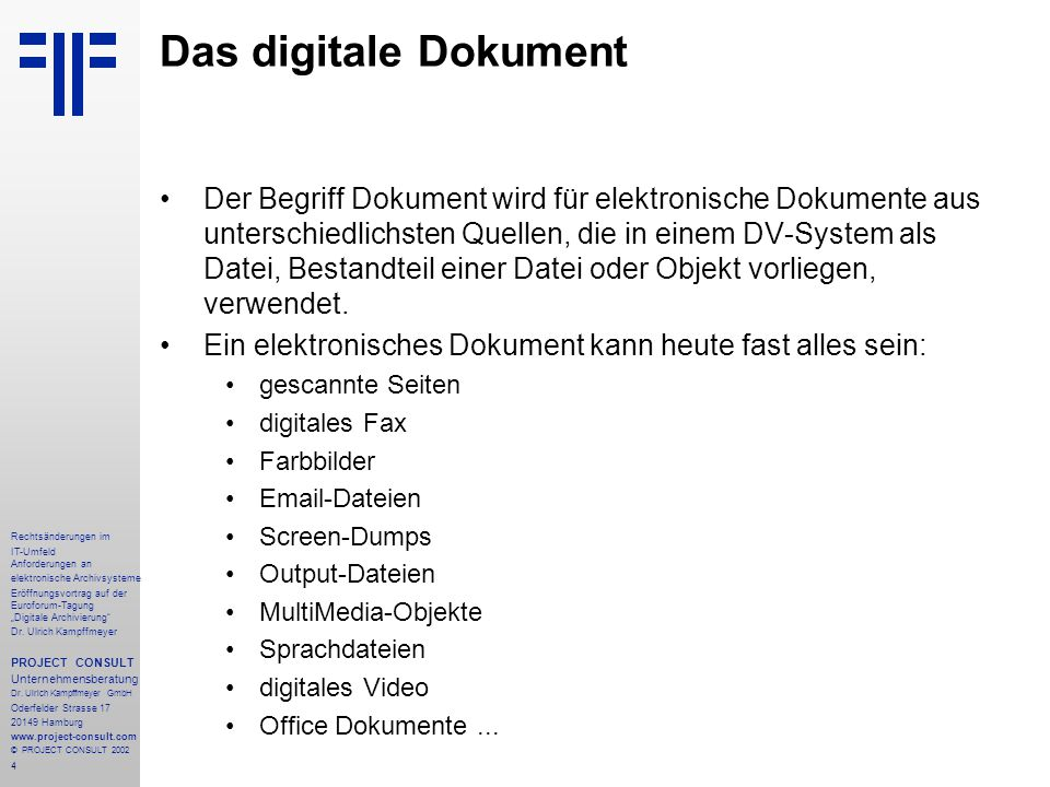 """4 Rechtsänderungen im IT-Umfeld Anforderungen an elektronische Archivsysteme Eröffnungsvortrag auf der Euroforum-Tagung """"Digitale Archivierung"""" Dr. Ul"""
