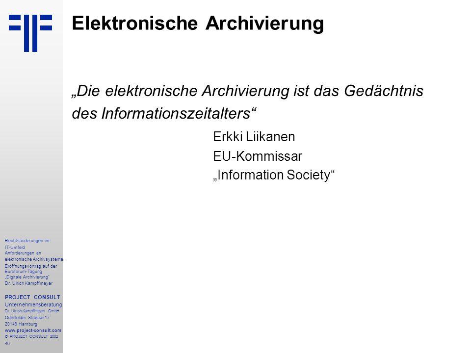 """40 Rechtsänderungen im IT-Umfeld Anforderungen an elektronische Archivsysteme Eröffnungsvortrag auf der Euroforum-Tagung """"Digitale Archivierung"""" Dr. U"""