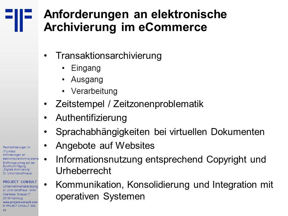 """43 Rechtsänderungen im IT-Umfeld Anforderungen an elektronische Archivsysteme Eröffnungsvortrag auf der Euroforum-Tagung """"Digitale Archivierung"""" Dr. U"""