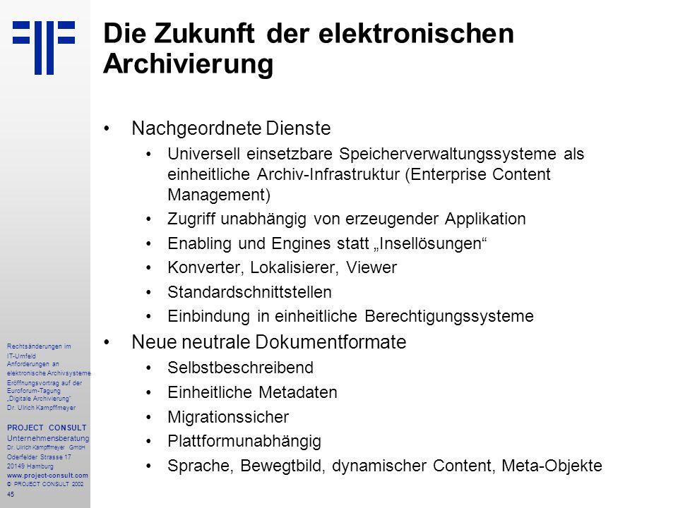 """45 Rechtsänderungen im IT-Umfeld Anforderungen an elektronische Archivsysteme Eröffnungsvortrag auf der Euroforum-Tagung """"Digitale Archivierung"""" Dr. U"""