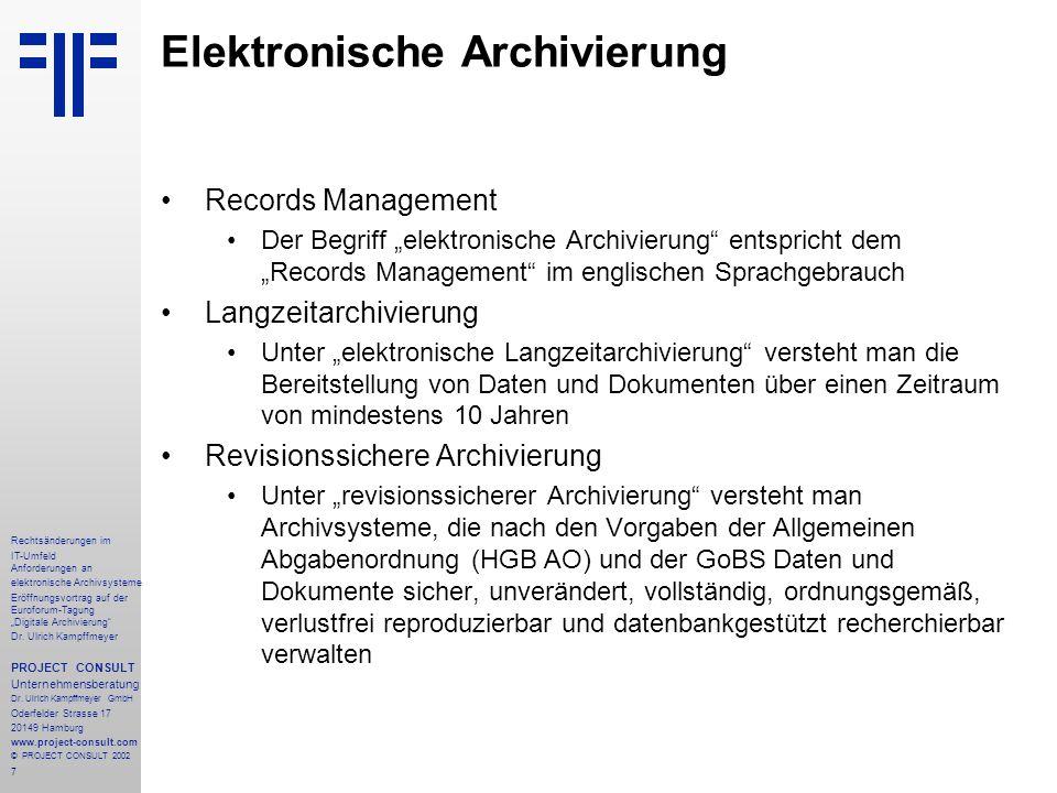 """18 Rechtsänderungen im IT-Umfeld Anforderungen an elektronische Archivsysteme Eröffnungsvortrag auf der Euroforum-Tagung """"Digitale Archivierung Dr."""