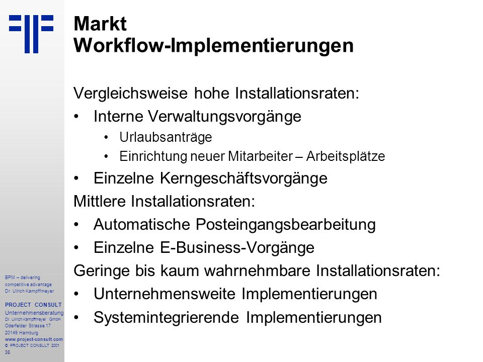 38 BPM – delivering competitive advantage Dr. Ulrich Kampffmeyer PROJECT CONSULT Unternehmensberatung Dr. Ulrich Kampffmeyer GmbH Oderfelder Strasse 1