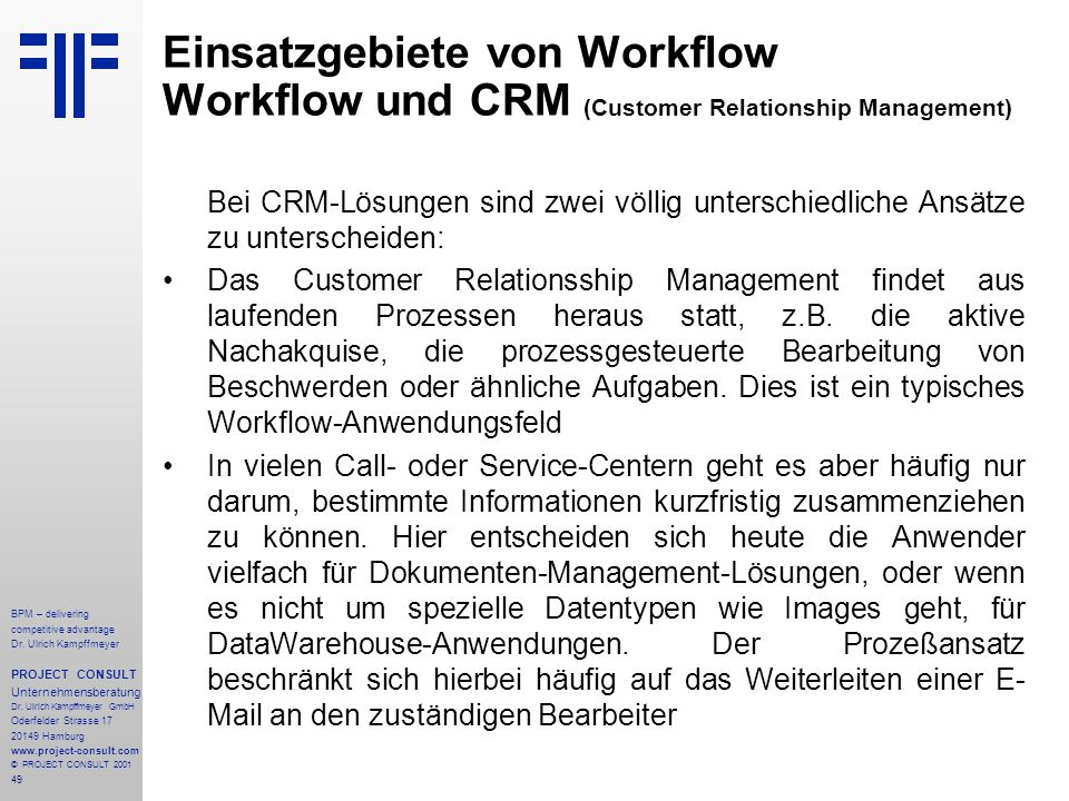 49 BPM – delivering competitive advantage Dr. Ulrich Kampffmeyer PROJECT CONSULT Unternehmensberatung Dr. Ulrich Kampffmeyer GmbH Oderfelder Strasse 1