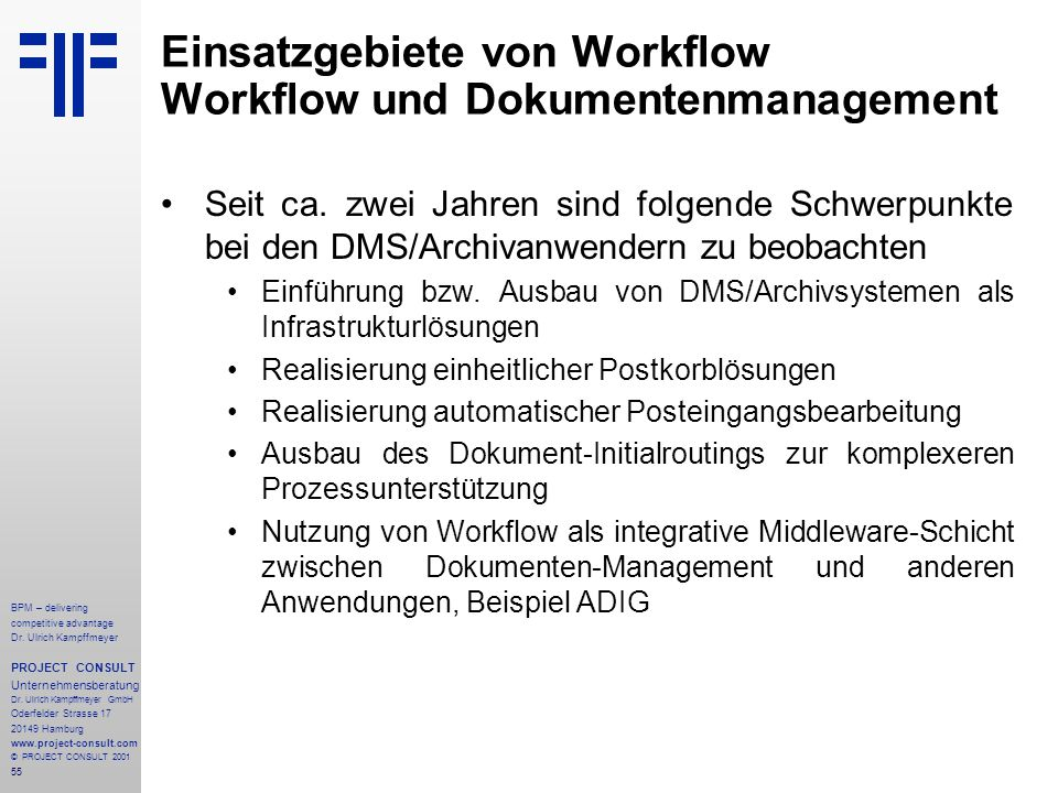 55 BPM – delivering competitive advantage Dr. Ulrich Kampffmeyer PROJECT CONSULT Unternehmensberatung Dr. Ulrich Kampffmeyer GmbH Oderfelder Strasse 1