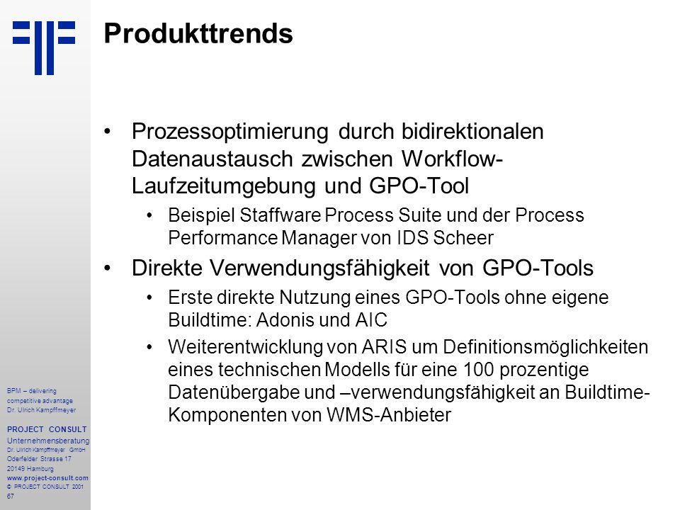 67 BPM – delivering competitive advantage Dr. Ulrich Kampffmeyer PROJECT CONSULT Unternehmensberatung Dr. Ulrich Kampffmeyer GmbH Oderfelder Strasse 1
