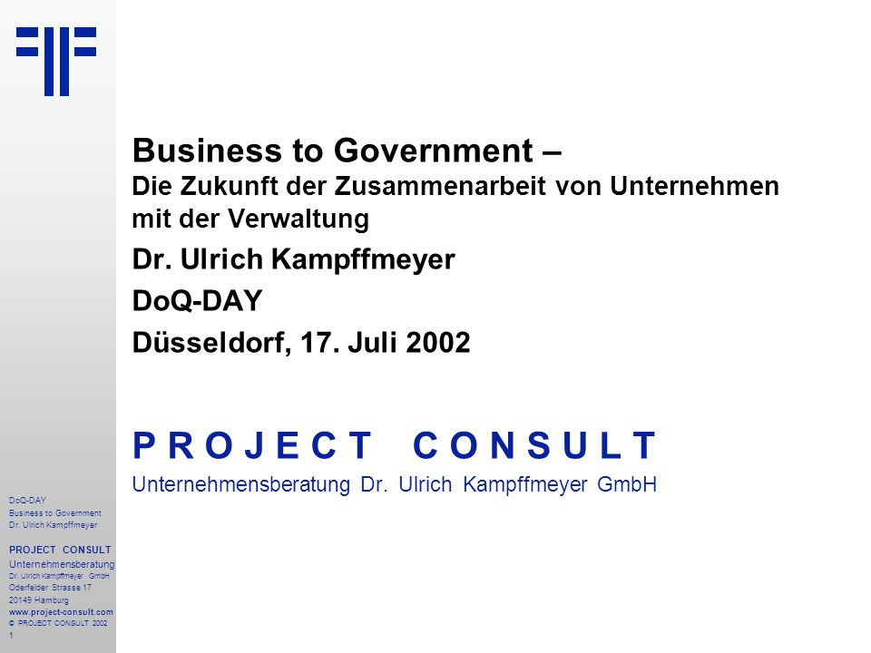 12 DoQ-DAY Business to Government Dr.Ulrich Kampffmeyer PROJECT CONSULT Unternehmensberatung Dr.