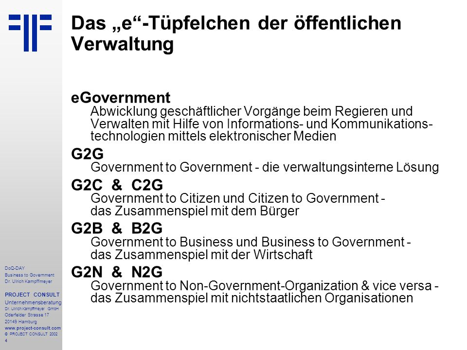 4 DoQ-DAY Business to Government Dr. Ulrich Kampffmeyer PROJECT CONSULT Unternehmensberatung Dr.