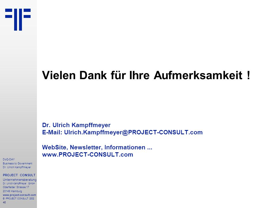 46 DoQ-DAY Business to Government Dr. Ulrich Kampffmeyer PROJECT CONSULT Unternehmensberatung Dr.
