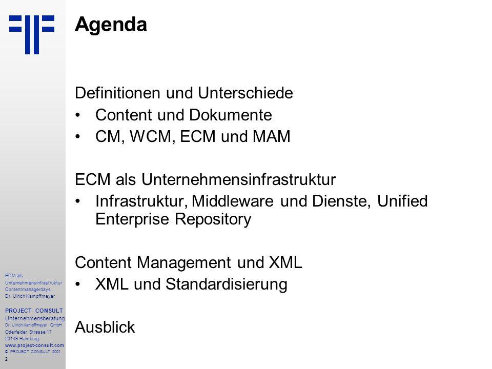 2 ECM als Unternehmensinfrastruktur Contentmanagerdays Dr. Ulrich Kampffmeyer PROJECT CONSULT Unternehmensberatung Dr. Ulrich Kampffmeyer GmbH Oderfel